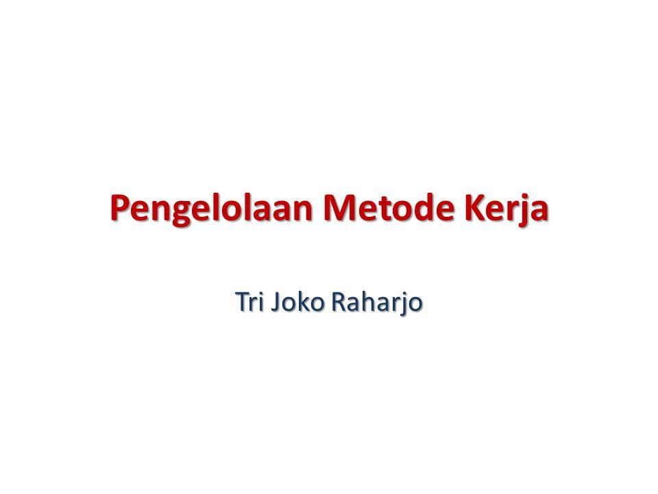Pengelolaan Metode Kerja Tri Joko Raharjo