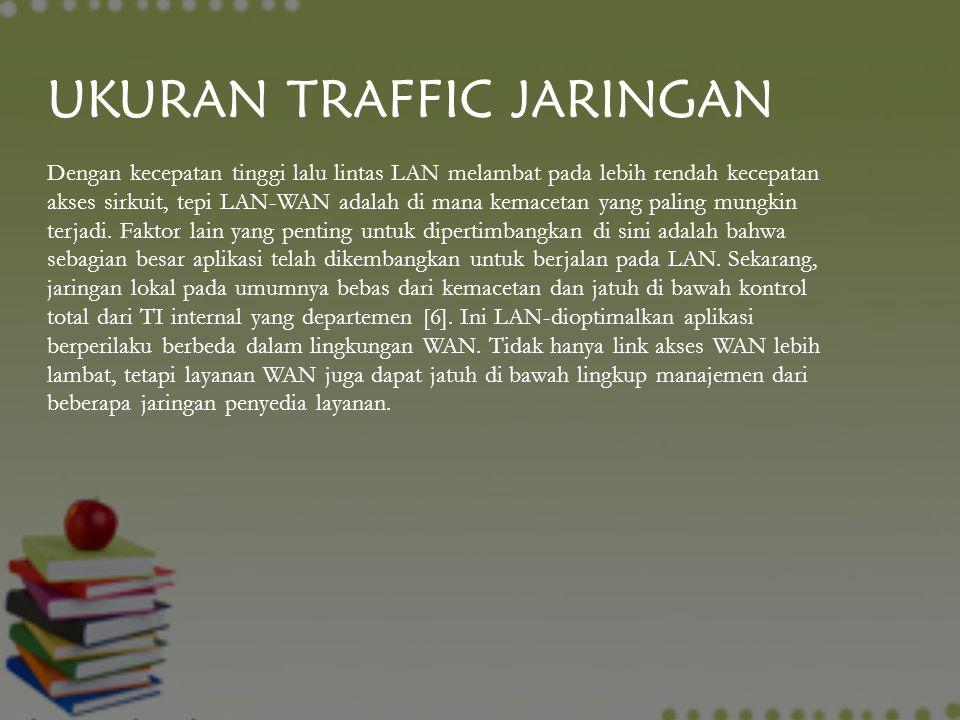 Dengan kecepatan tinggi lalu lintas LAN melambat pada lebih rendah kecepatan akses sirkuit, tepi LAN-WAN adalah di mana kemacetan yang paling mungkin