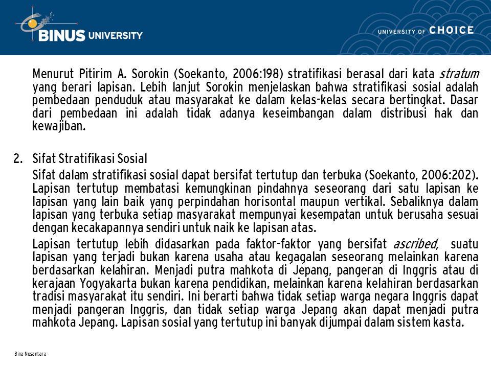 Bina Nusantara Menurut Pitirim A. Sorokin (Soekanto, 2006:198) stratifikasi berasal dari kata stratum yang berari lapisan. Lebih lanjut Sorokin menjel