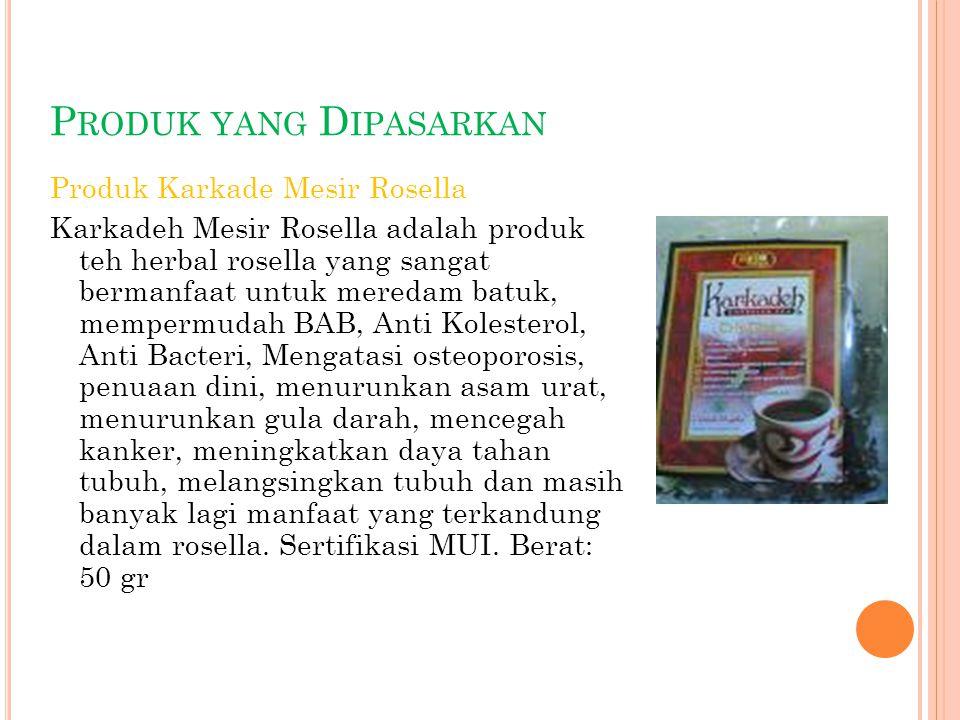 P RODUK YANG D IPASARKAN Produk Karkade Mesir Rosella Karkadeh Mesir Rosella adalah produk teh herbal rosella yang sangat bermanfaat untuk meredam bat