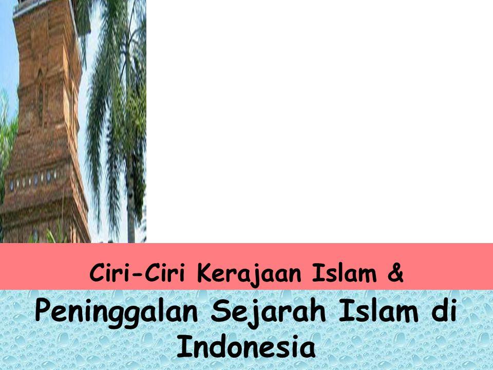 Ciri-Ciri Kerajaan Islam & Peninggalan Sejarah Islam di Indonesia