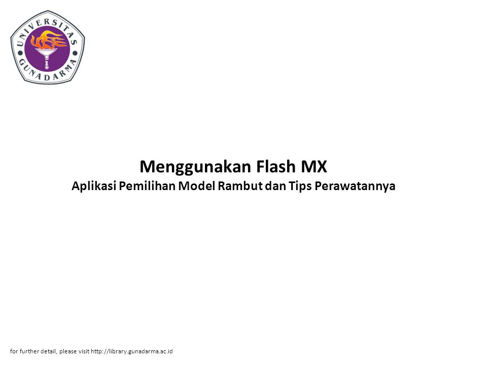 Menggunakan Flash MX Aplikasi Pemilihan Model Rambut dan Tips Perawatannya for further detail, please visit http://library.gunadarma.ac.id