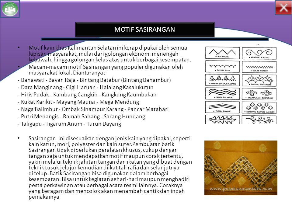 Motif kain khas Kalimantan Selatan ini kerap dipakai oleh semua lapisan masyarakat, mulai dari golongan ekonomi menengah kebawah, hingga golongan kela