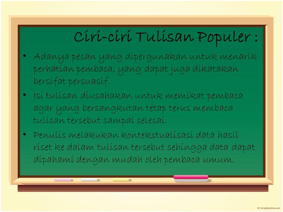 Bahasa yang dipergunakan bersifat umum dan tidak menggunakan terminologi khusus yang hanya dipahami oleh ilmuwan atau kelompok tertentu.
