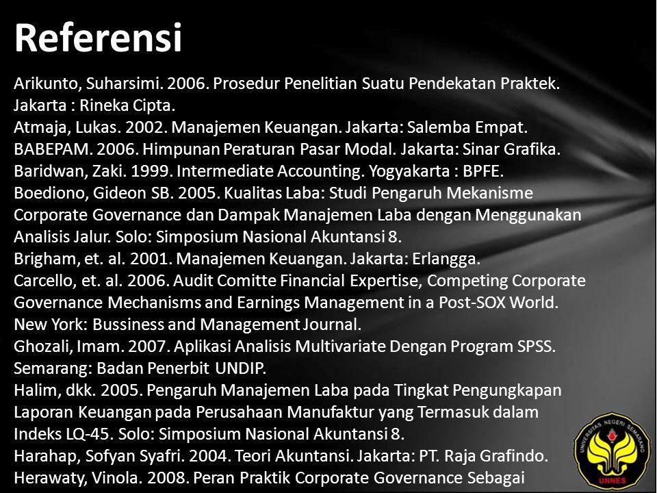Referensi Arikunto, Suharsimi. 2006. Prosedur Penelitian Suatu Pendekatan Praktek. Jakarta : Rineka Cipta. Atmaja, Lukas. 2002. Manajemen Keuangan. Ja