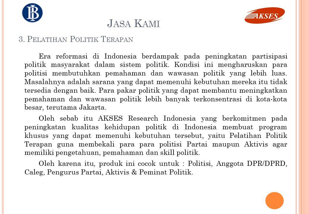 Era reformasi di Indonesia berdampak pada peningkatan partisipasi politik masyarakat dalam sistem politik. Kondisi ini mengharuskan para politisi memb