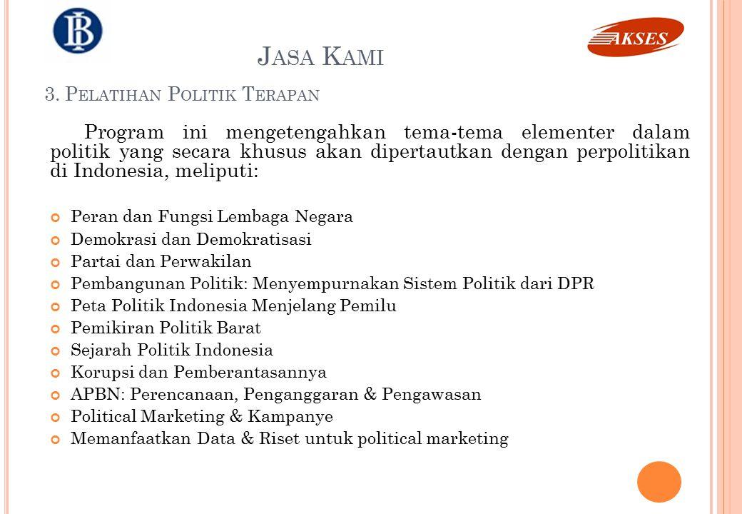 Program ini mengetengahkan tema-tema elementer dalam politik yang secara khusus akan dipertautkan dengan perpolitikan di Indonesia, meliputi: Peran da