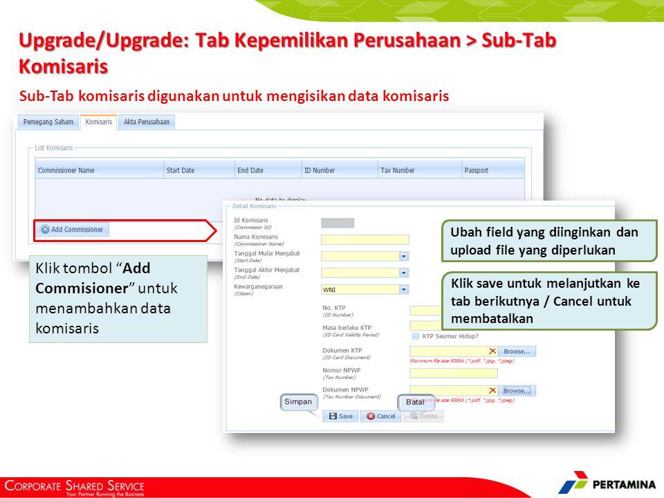 """Upgrade/Upgrade: Tab Kepemilikan Perusahaan > Sub-Tab Komisaris Klik tombol """"Add Commisioner"""" untuk menambahkan data komisaris Ubah field yang diingin"""