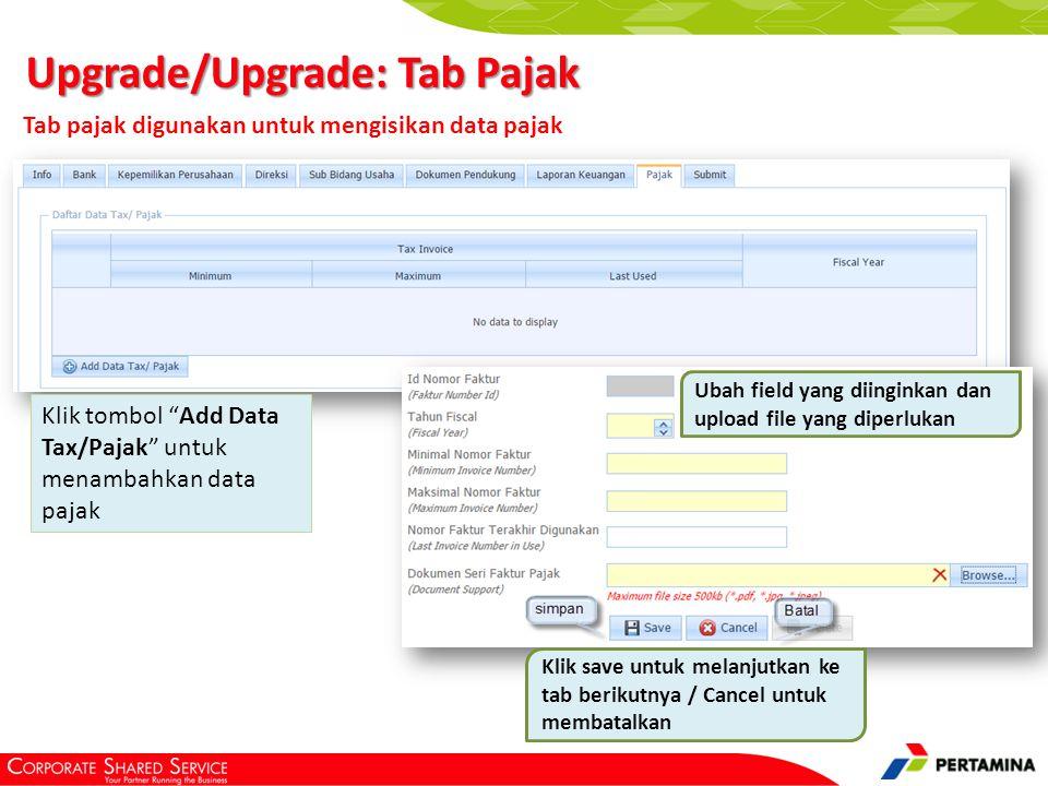 "Upgrade/Upgrade: Tab Pajak Klik tombol ""Add Data Tax/Pajak"" untuk menambahkan data pajak Ubah field yang diinginkan dan upload file yang diperlukan Kl"