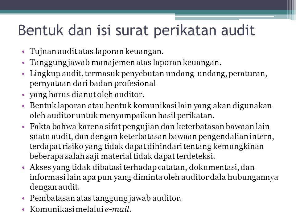 Bentuk dan isi surat perikatan audit Tujuan audit atas laporan keuangan.