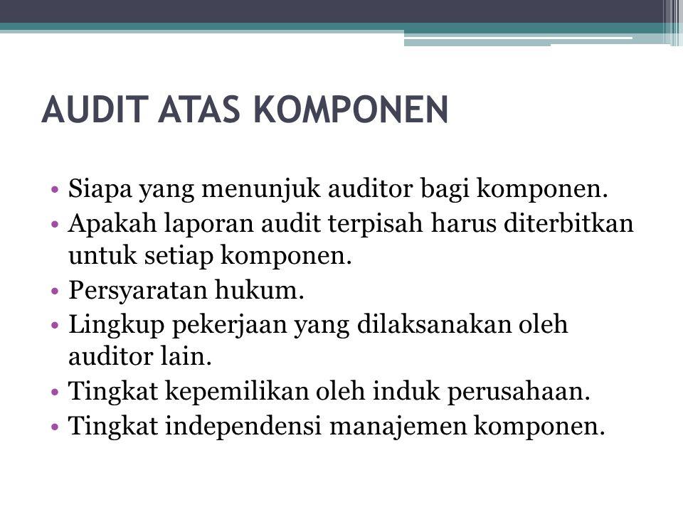 AUDIT ATAS KOMPONEN Siapa yang menunjuk auditor bagi komponen.