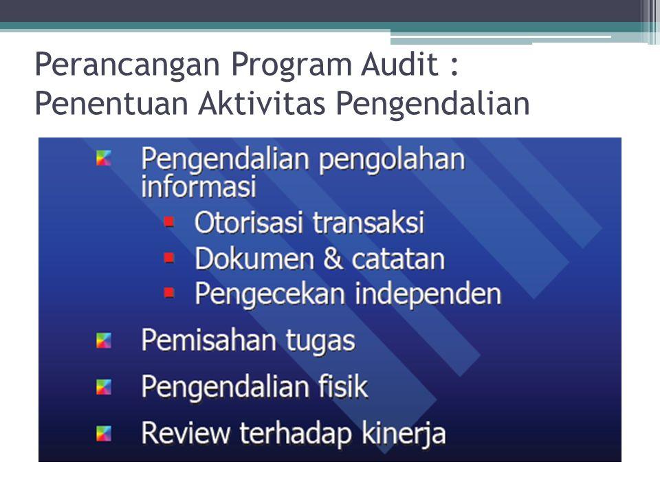 Perancangan Program Audit : Penentuan Aktivitas Pengendalian
