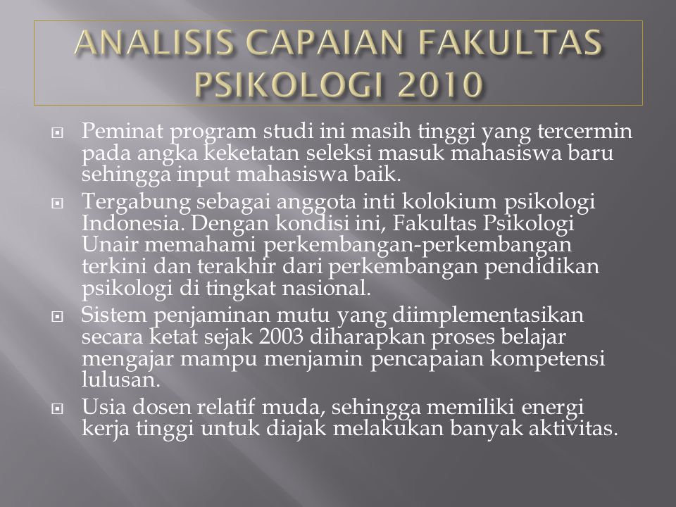 Oleh: Prof. Dr. Suryanto Calon Dekan 2010-2015 Fakultas Psikologi Universitas Airlangga