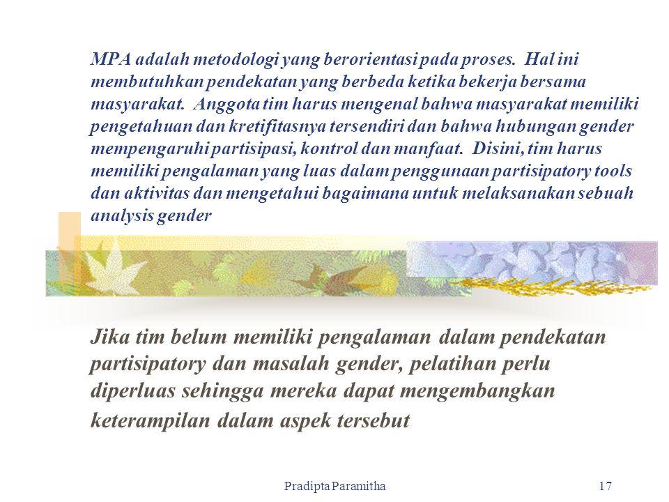 Pradipta Paramitha17 MPA adalah metodologi yang berorientasi pada proses. Hal ini membutuhkan pendekatan yang berbeda ketika bekerja bersama masyaraka