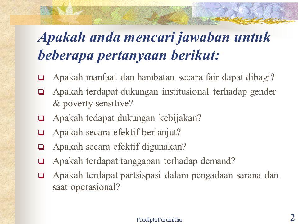 Pradipta Paramitha 2 Apakah anda mencari jawaban untuk beberapa pertanyaan berikut:  Apakah manfaat dan hambatan secara fair dapat dibagi.