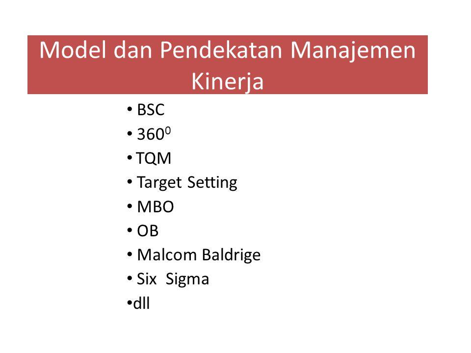 Model dan Pendekatan Manajemen Kinerja BSC 360 0 TQM Target Setting MBO OB Malcom Baldrige Six Sigma dll