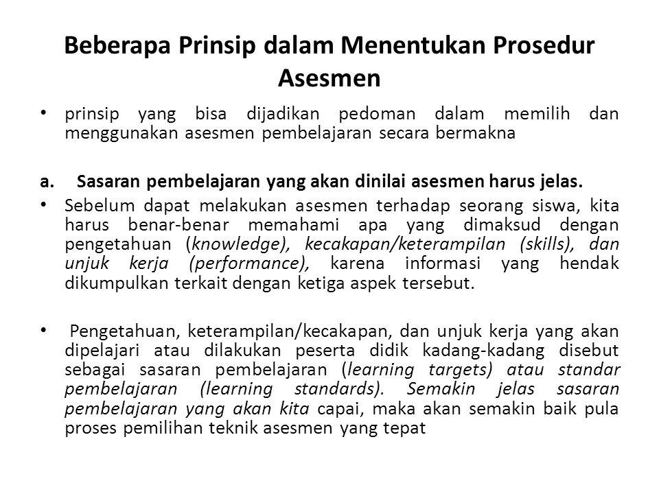 Beberapa Prinsip dalam Menentukan Prosedur Asesmen prinsip yang bisa dijadikan pedoman dalam memilih dan menggunakan asesmen pembelajaran secara berma