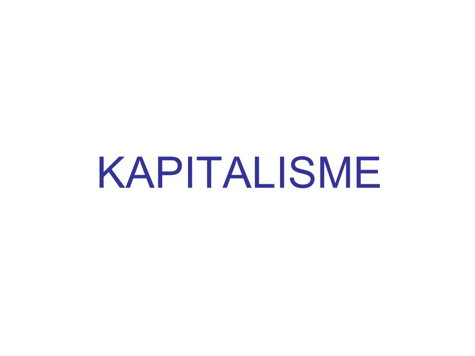 Kapitalisme adalah sistem ekonomi dimana kapasitas kerja merupakan suatu komoditi yang dibeli.