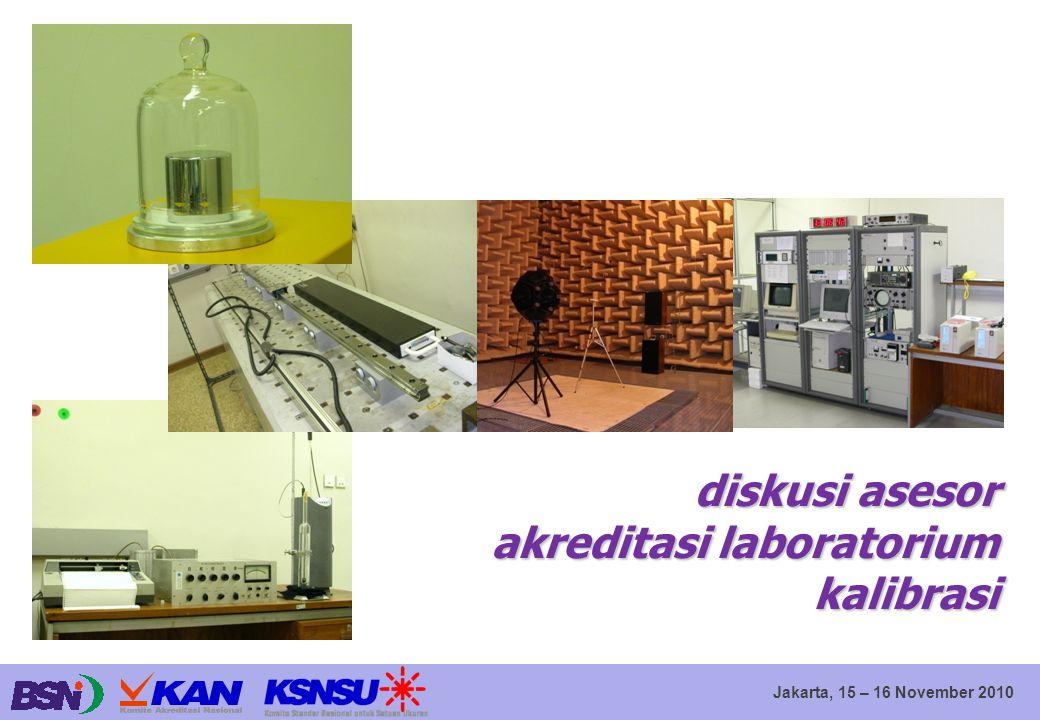 Jakarta, 15 – 16 November 2010 diskusi asesor akreditasi laboratorium kalibrasi