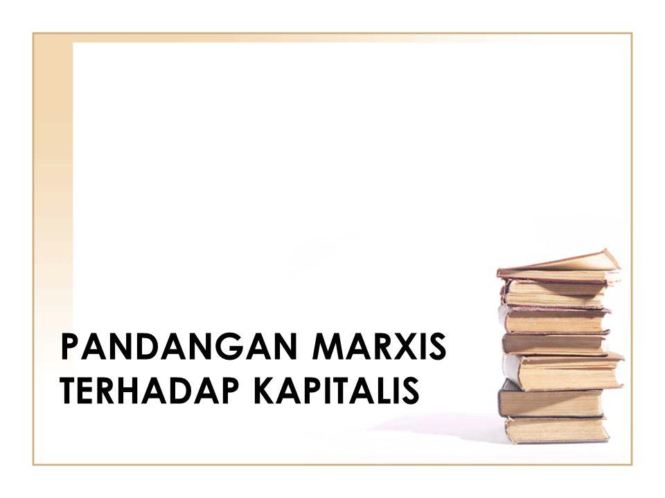 PANDANGAN MARXIS TERHADAP KAPITALIS