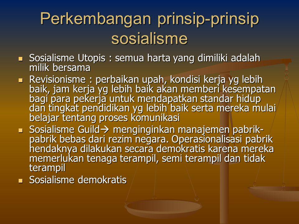 Perkembangan prinsip-prinsip sosialisme Sosialisme Utopis : semua harta yang dimiliki adalah milik bersama Sosialisme Utopis : semua harta yang dimili