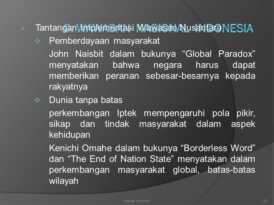 """ Tantangan Implementasi Wawasan Nusantara  Pemberdayaan masyarakat John Naisbit dalam bukunya """"Global Paradox"""" menyatakan bahwa negara harus dapat m"""