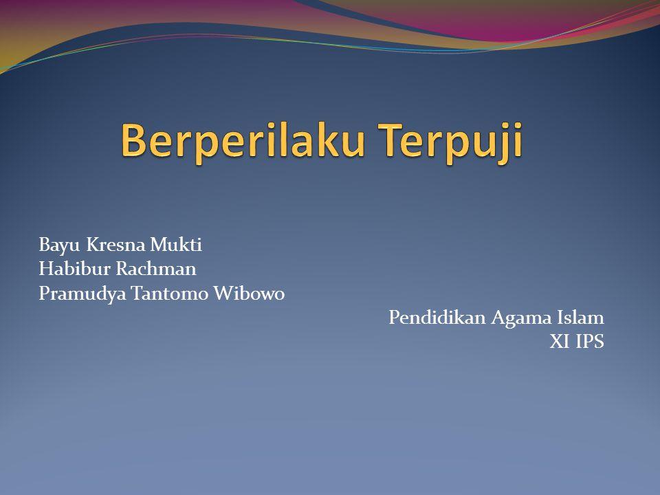 Bayu Kresna Mukti Habibur Rachman Pramudya Tantomo Wibowo Pendidikan Agama Islam XI IPS