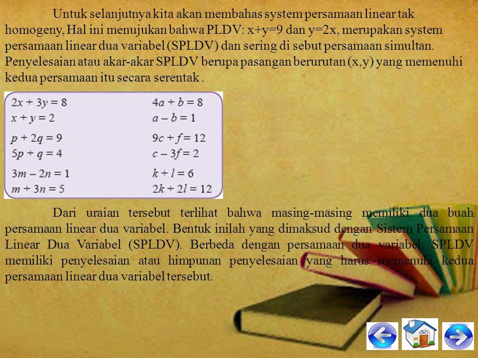 Sehingga hanya ada satu penyelesaian dari dua persamaan tersebut yang merupakan pasangan x dan y yang di tulis (x,y). karena kedua persamaan linear ha