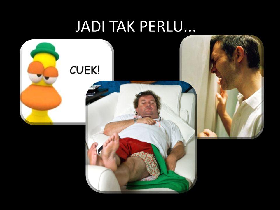 JADI TAK PERLU...