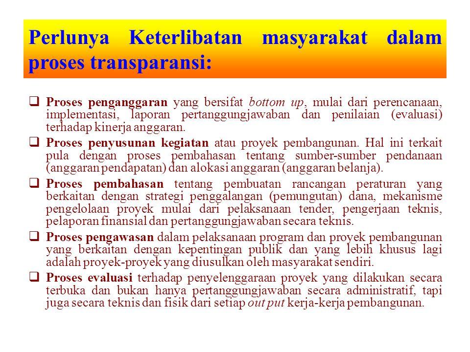  Proses penganggaran yang bersifat bottom up, mulai dari perencanaan, implementasi, laporan pertanggungjawaban dan penilaian (evaluasi) terhadap kine