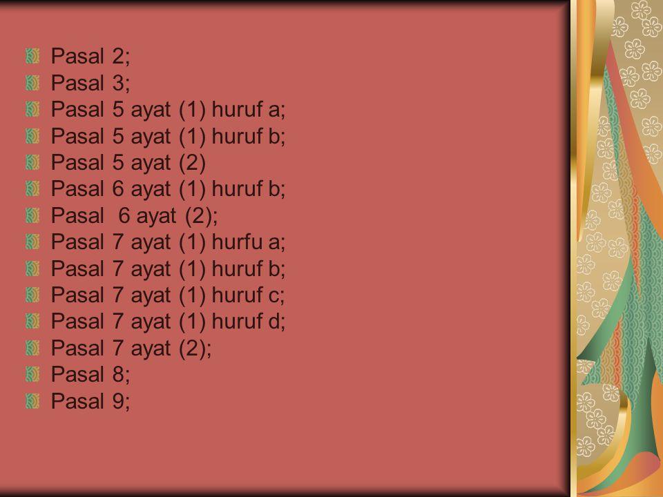Pasal 10 huruf a; Pasal 10 huruf b; Pasal 10 huruf c; Pasal 11; Pasal 12 huruf a; Pasal 12 huruf b; Pasal 12 huruf c; Pasal 12 huruf d; Pasal 12 huruf e; Pasal 12 huruf f; Pasla 12 huruf g; PAsal 12 huruf h; Pasal 12 huruf I; Pasal 12 B jo.