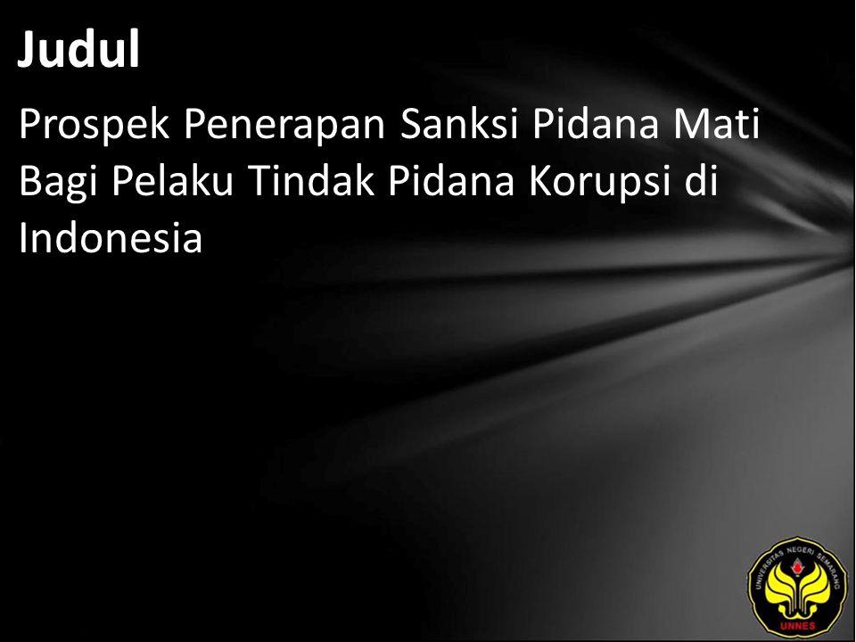 Abstrak Indonesia kembali terpuruk dalam peringkat korupsi antar negara.