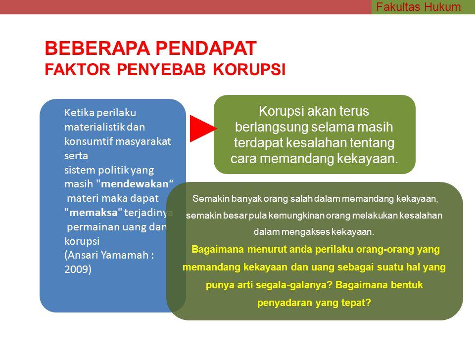 Fakultas Hukum Korupsi akan terus berlangsung selama masih terdapat kesalahan tentang cara memandang kekayaan.