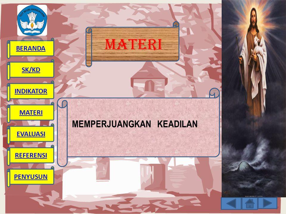 BERANDA SK/KD INDIKATOR MATERI EVALUASI REFERENSI PENYUSUN MATERI MEMPERJUANGKAN KEADILAN
