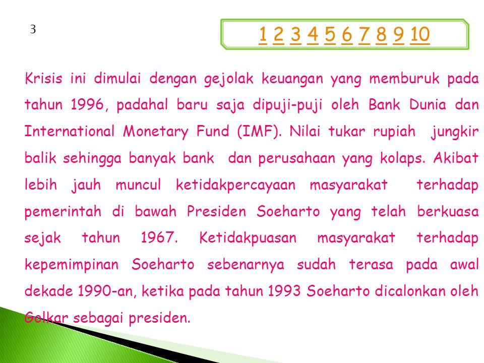 Krisis ini dimulai dengan gejolak keuangan yang memburuk pada tahun 1996, padahal baru saja dipuji-puji oleh Bank Dunia dan International Monetary Fund (IMF).