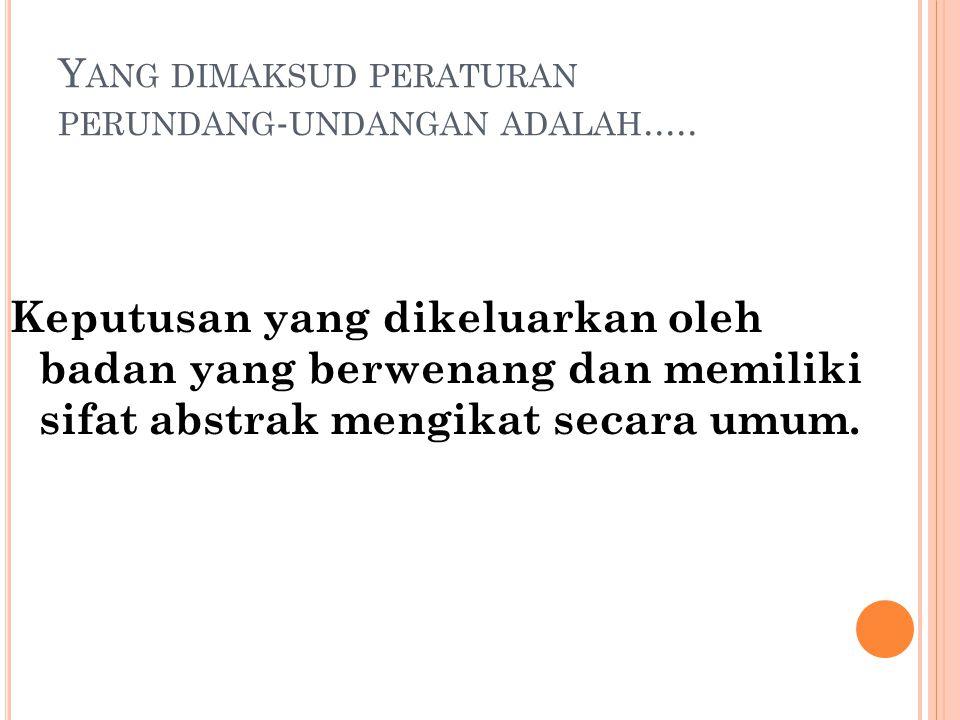 Di Indonesia, aturan yang mengatur setiap warga negara adalah....