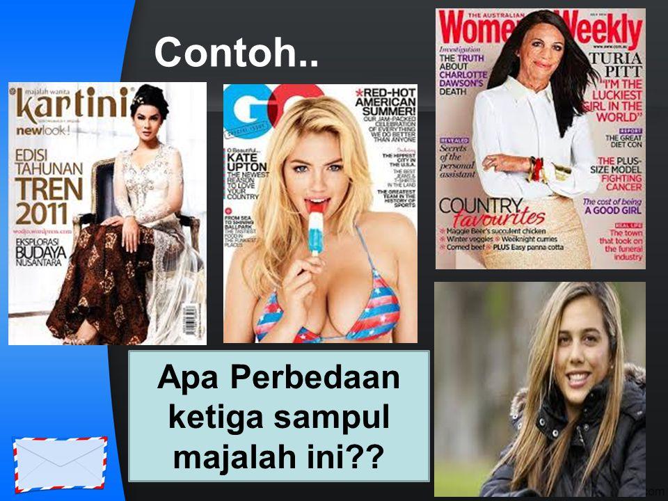 Contoh.. Apa Perbedaan ketiga sampul majalah ini??