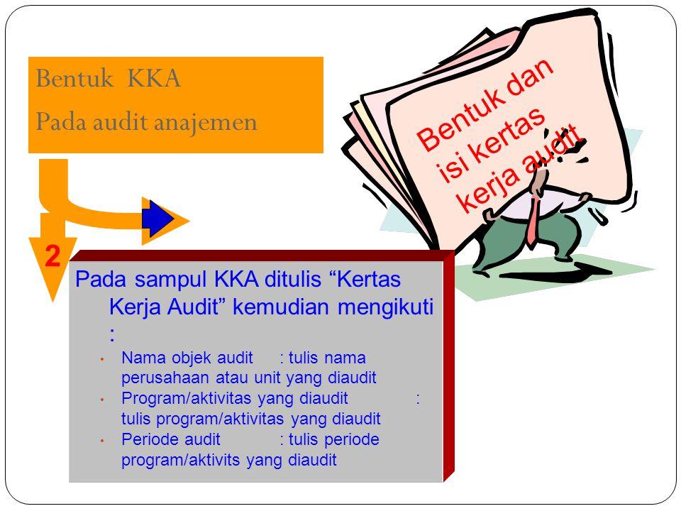 8 KKA 2.Halaman pertama KKA adalah daftar isi dari KKA tsb 3.Halaman berikutnya secara berurutan adalah : Daftar symbol audit (tick mark) disertai penjelasannya Tembusan surat tugas Program kertas kerja Kelompok-kelompok kertas kerja cont