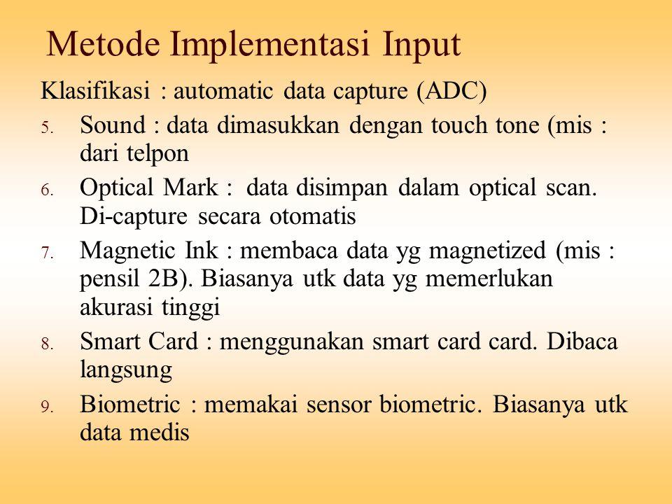 Kontrol Internal – Data Editing  Masalah dalam desain input : Rekamlah hanya data variable(transaksi).