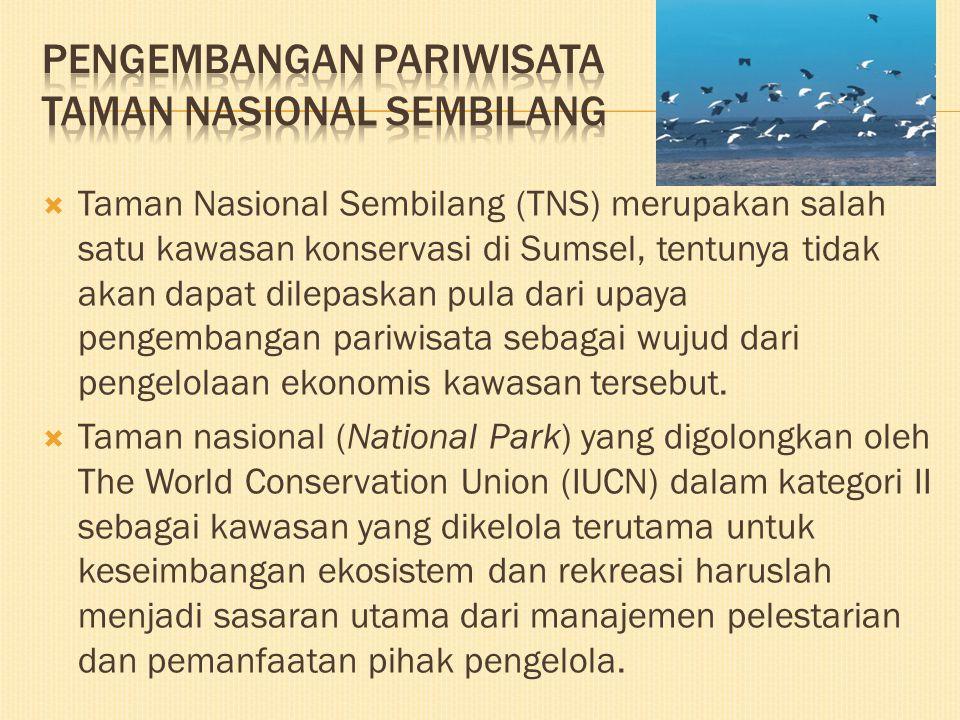  Taman Nasional Sembilang (TNS) merupakan salah satu kawasan konservasi di Sumsel, tentunya tidak akan dapat dilepaskan pula dari upaya pengembangan