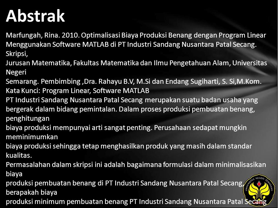 Abstrak Marfungah, Rina. 2010. Optimalisasi Biaya Produksi Benang dengan Program Linear Menggunakan Software MATLAB di PT Industri Sandang Nusantara P