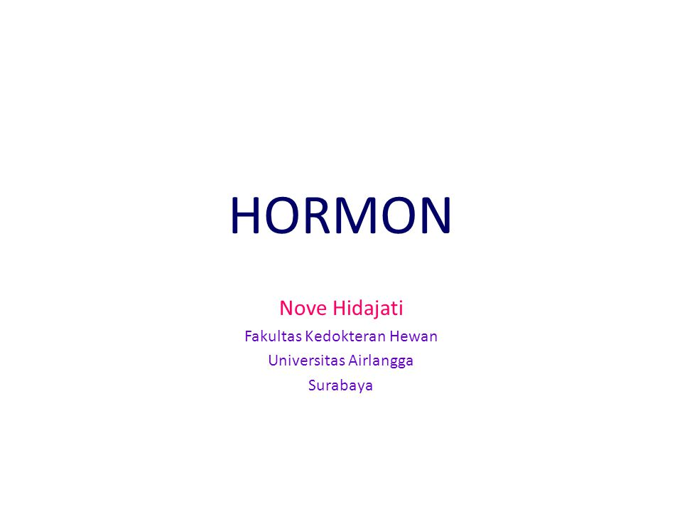 HORMON Nove Hidajati Fakultas Kedokteran Hewan Universitas Airlangga Surabaya
