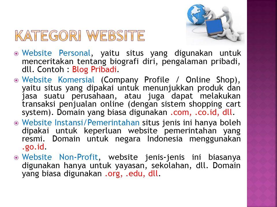  Website Personal, yaitu situs yang digunakan untuk menceritakan tentang biografi diri, pengalaman pribadi, dll. Contoh : Blog Pribadi.  Website Kom