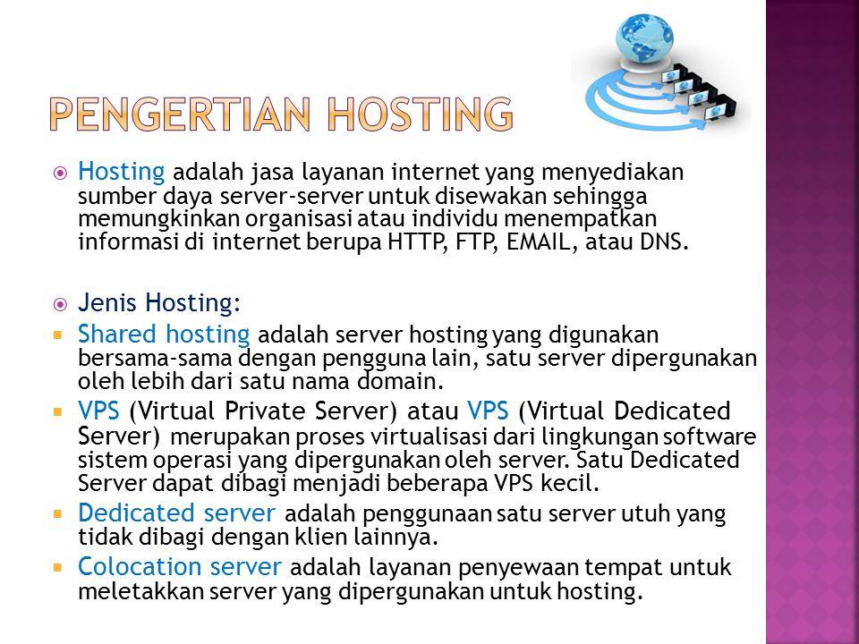  Hosting adalah jasa layanan internet yang menyediakan sumber daya server-server untuk disewakan sehingga memungkinkan organisasi atau individu menem