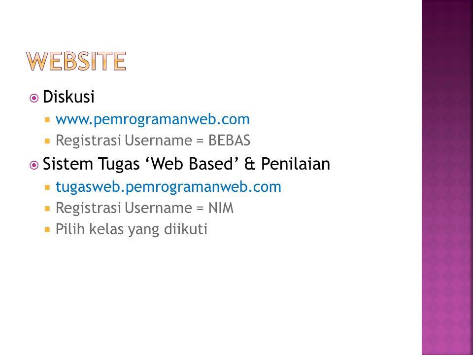  Diskusi  www.pemrogramanweb.com  Registrasi Username = BEBAS  Sistem Tugas 'Web Based' & Penilaian  tugasweb.pemrogramanweb.com  Registrasi Use