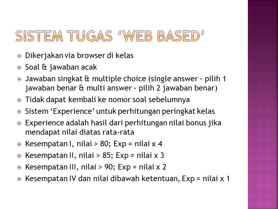  Dikerjakan via browser di kelas  Soal & jawaban acak  Jawaban singkat & multiple choice (single answer – pilih 1 jawaban benar & multi answer – pi