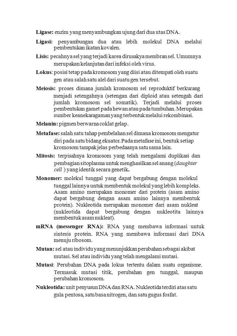 Operon: sekelompok gen yang membentuk satu unit regulasi.