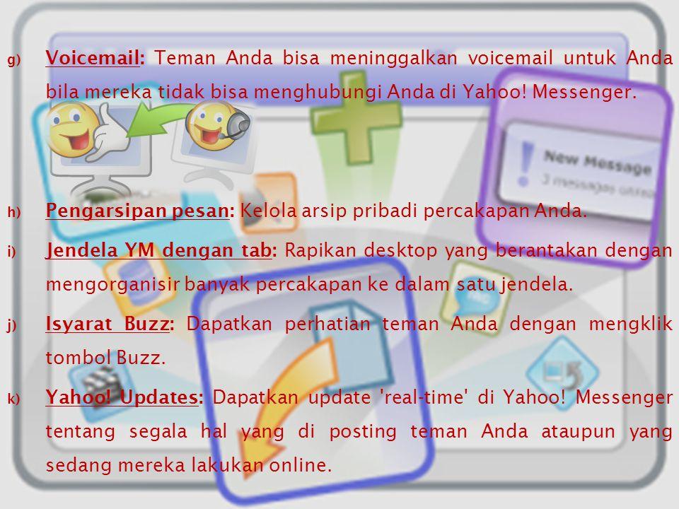 Produktivitas a) Teruskan Pesan Instan ke Ponsel: Ketika Anda sign out dari Messenger, teruskan pesan instan yang baru ke ponsel Anda sebagai pesan te