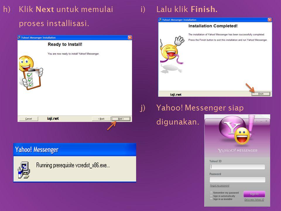 g)Pilih direktori tujuan kemana Yahoo! Messenger akan diinstall, dengan default program yang akan menginstallnya ke folder,misal: C:\Program Files\Yah