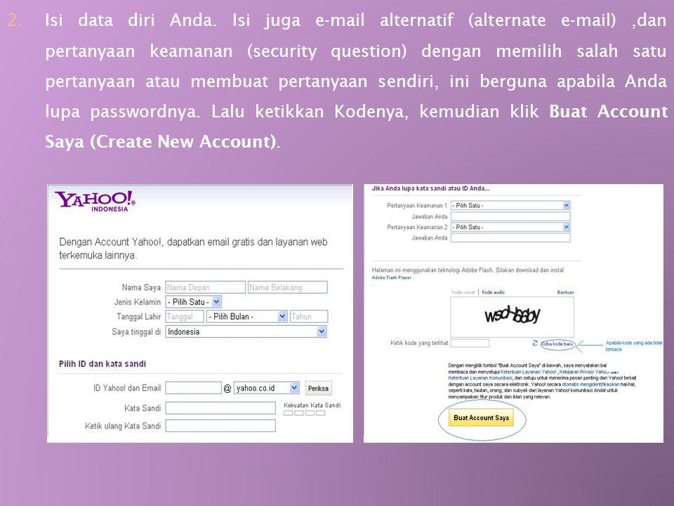  Mendaftar Yahoo! Messenger (Sign Up) atau Membuat Account 1.Bagi yang belum memiliki akun (account), klik Sign Up atau Get a new ID,atau Create new
